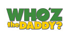 Who'z the Daddy?